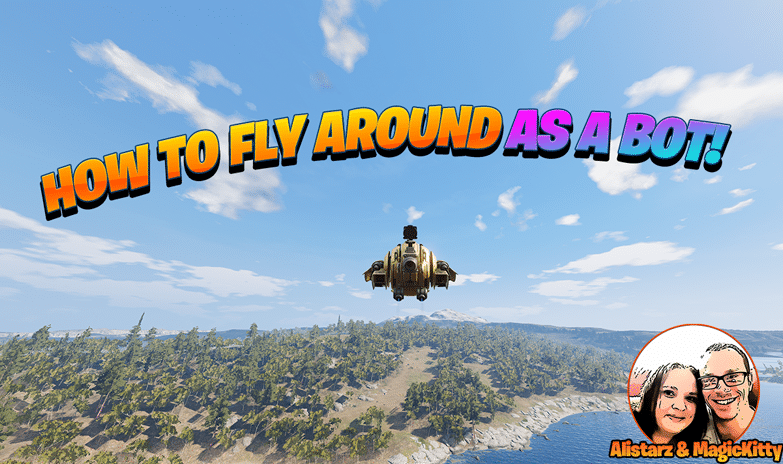 How To Fly Around As a Bot